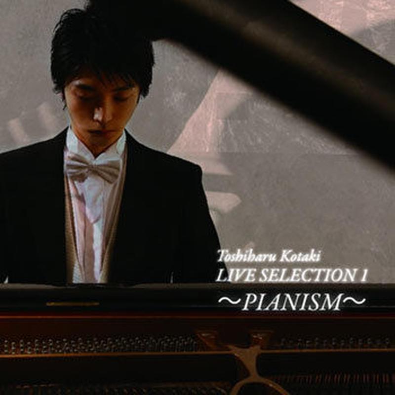 Toshiharu Kotaki LIVE SELECTION 1 〜PIANISM〜