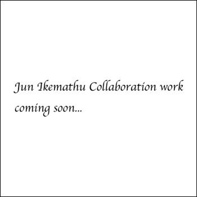 Jun Ikemathu Collaboration work coming soon...