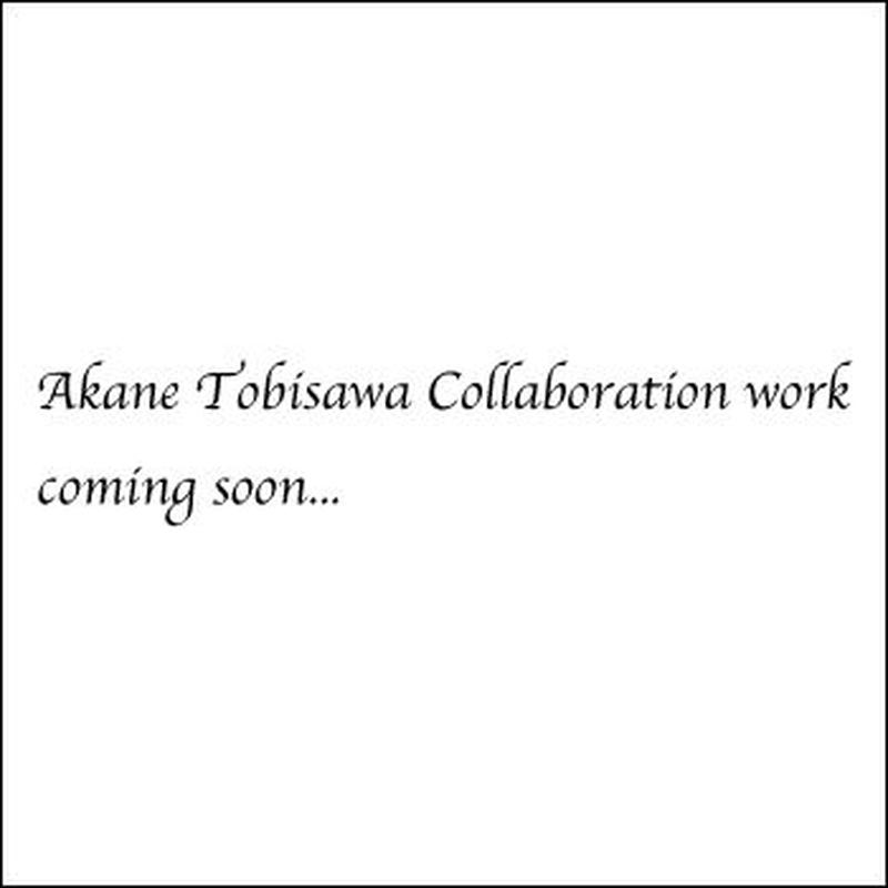 Akane Tobisawa Collaboration work coming soon...