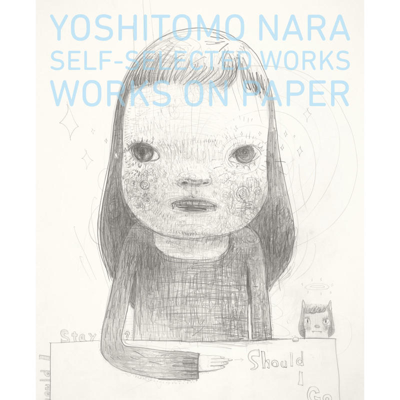 YOSHITOMO NARA ー WORKS ON PAPER 奈良 美智