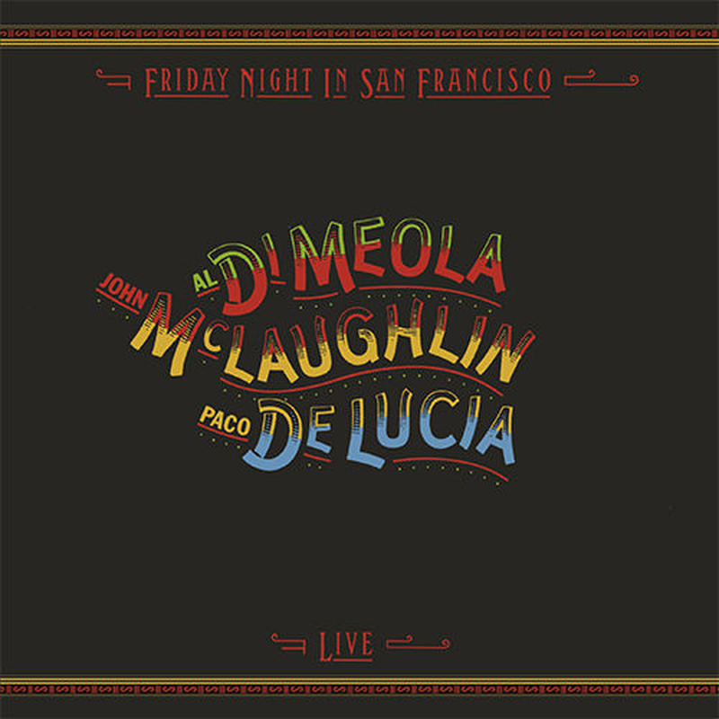 Al Di Meola John McLaughlin Paco de Lucia / Friday Night In San Francisco (LP/180g)