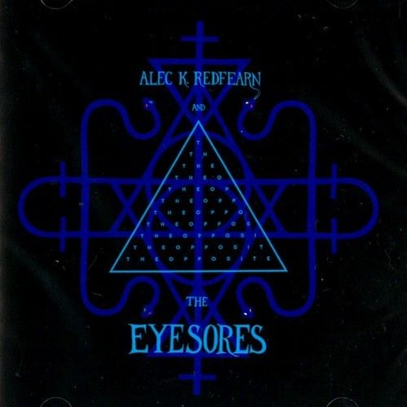 Alec K. Redfearn and The Eyesores / The Opposite (LP)