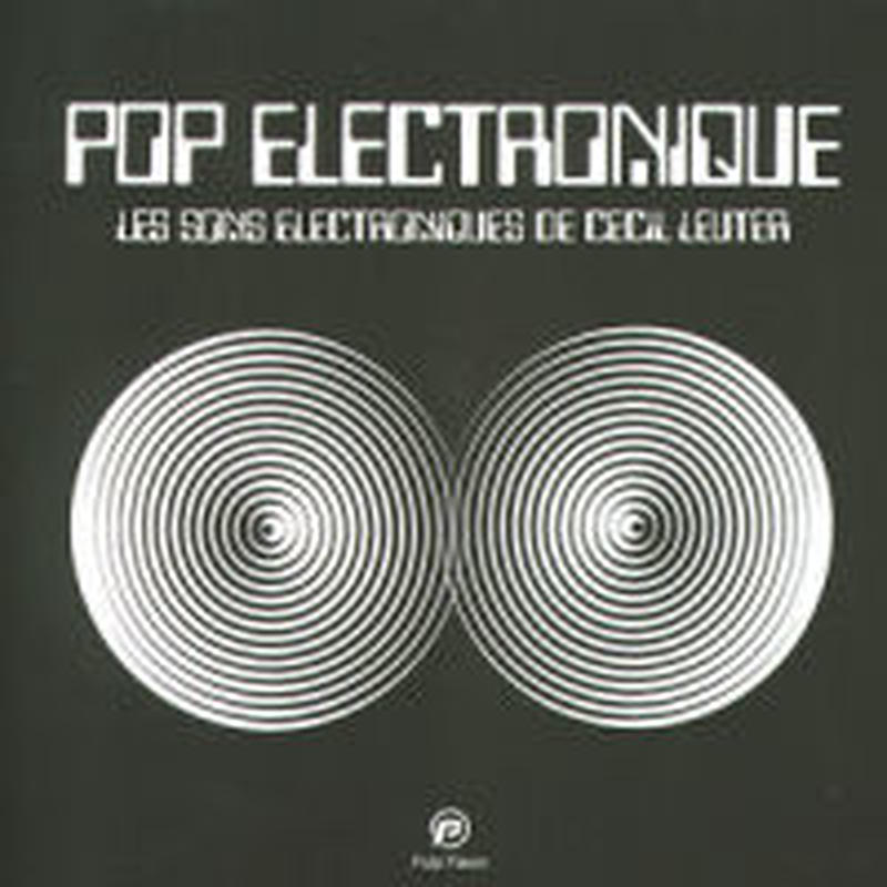 CECIL LEUTER / POP ELECTRONIQUE (CD)