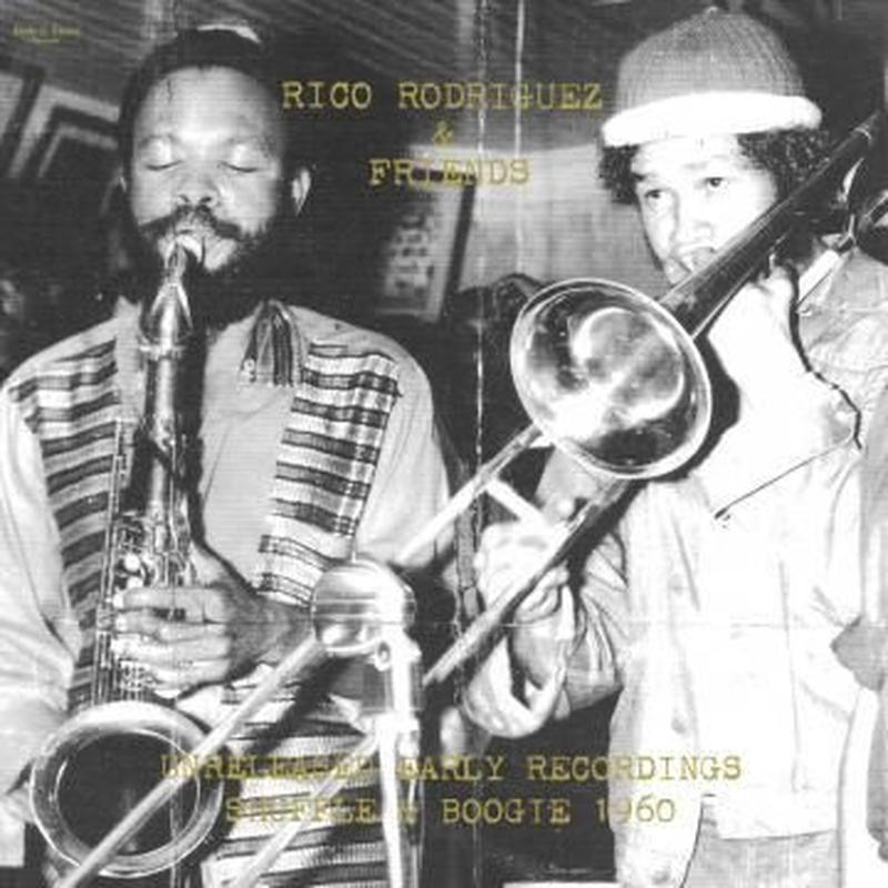 "Rico Rodriguez & Friends / Unreleased Early Recordings: Shuffle & Boogie 1960 (10""LP)"