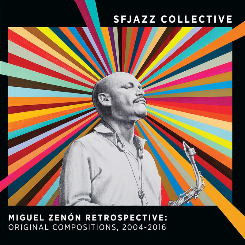 SFJAZZ COLLECTIVE / Miguel Zenón Retrospective: Original Compositions, 2004-2016(2CD)
