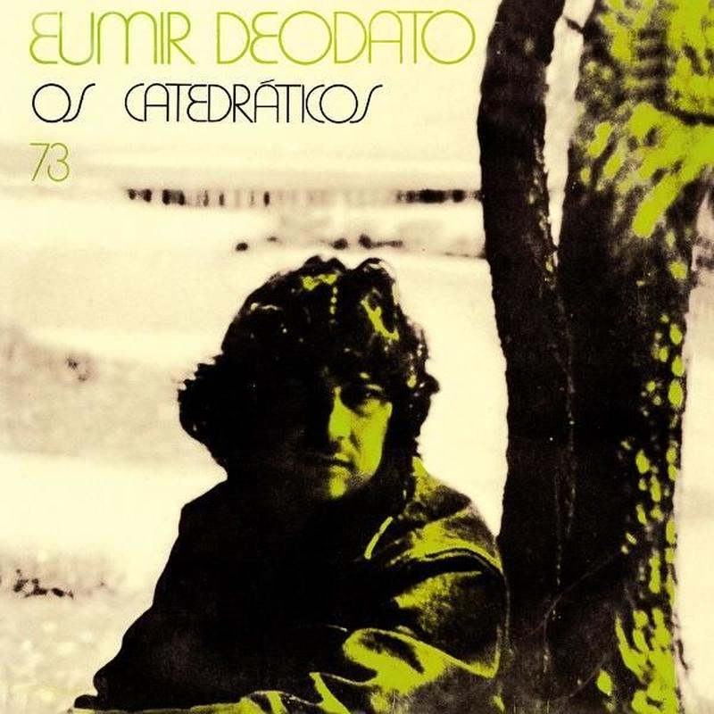 EUMIR DEODATO / OS CATEDRATICOS 73 (CD)