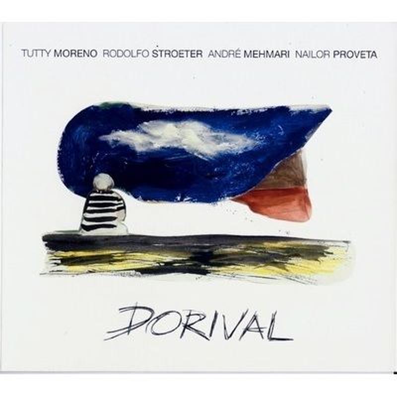 TUTTY MORENO & RODOLFO STROETER & ANDRE MEHMARI & NAILOR PROVETA / DORIVAL (CD)