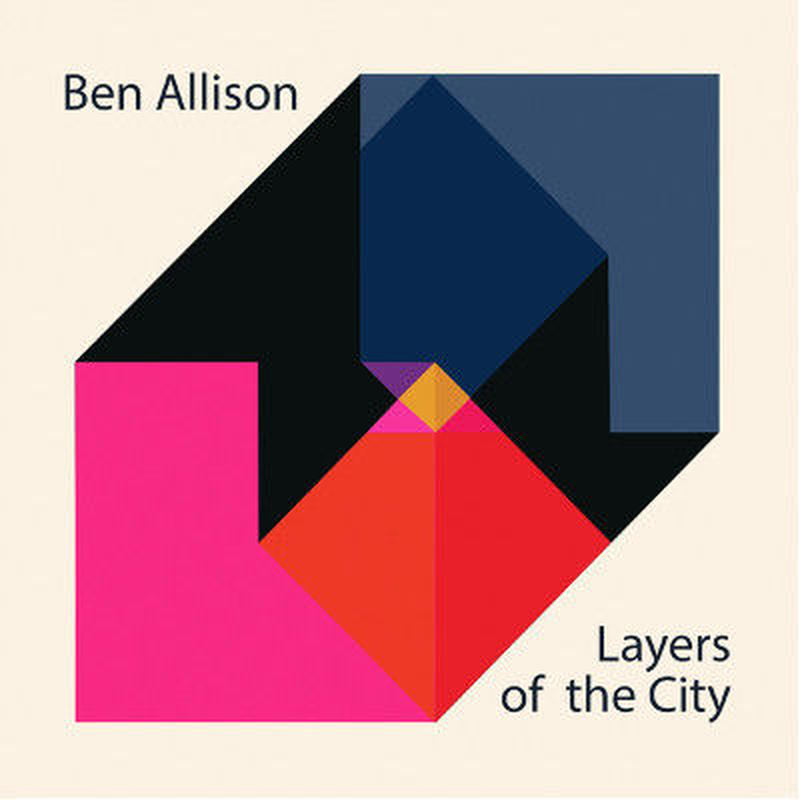 BEN ALLISON / Layers of the City (CD)