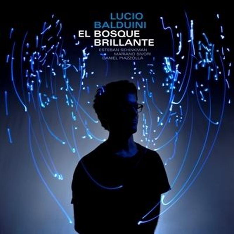LUCIO BALDUINI / EL BOSQUE BRILLANTE (CD)