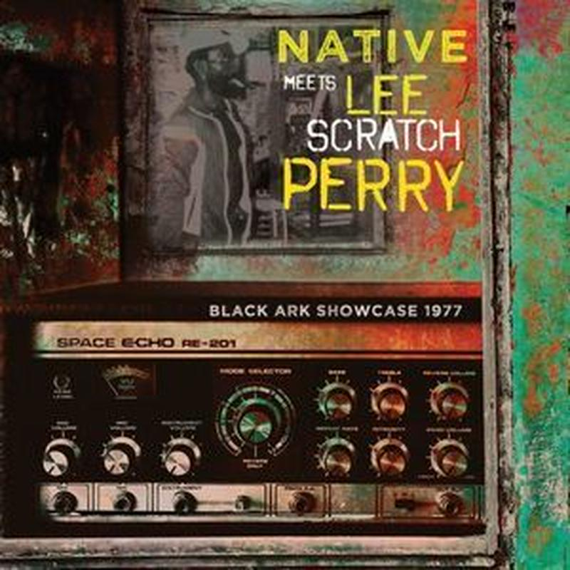 NATIVE MEETS LEE SCRATCH PERRY / BLACK ARK SHOWCASE 1977(LP)