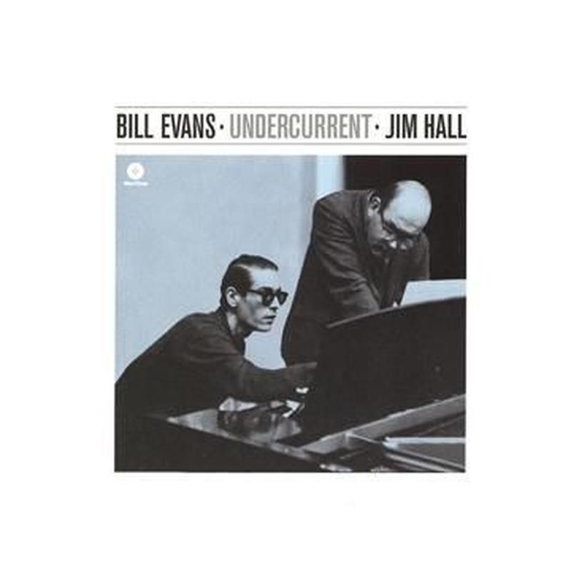 Bill Evans, Jim Hall /  Undercurrent (LP)180g
