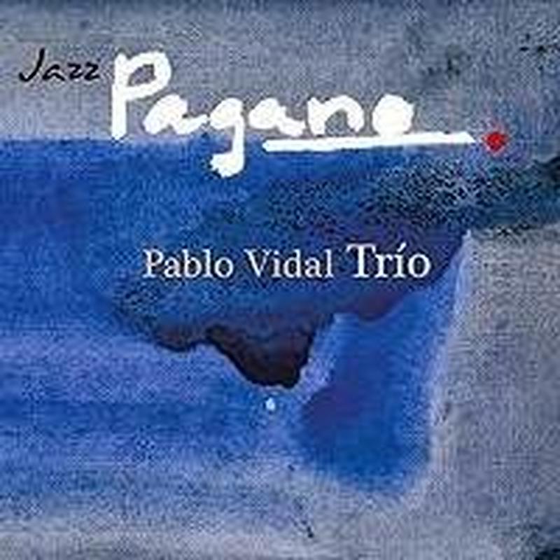 Pablo Vidal Trio / Jazz Pagano(CD)