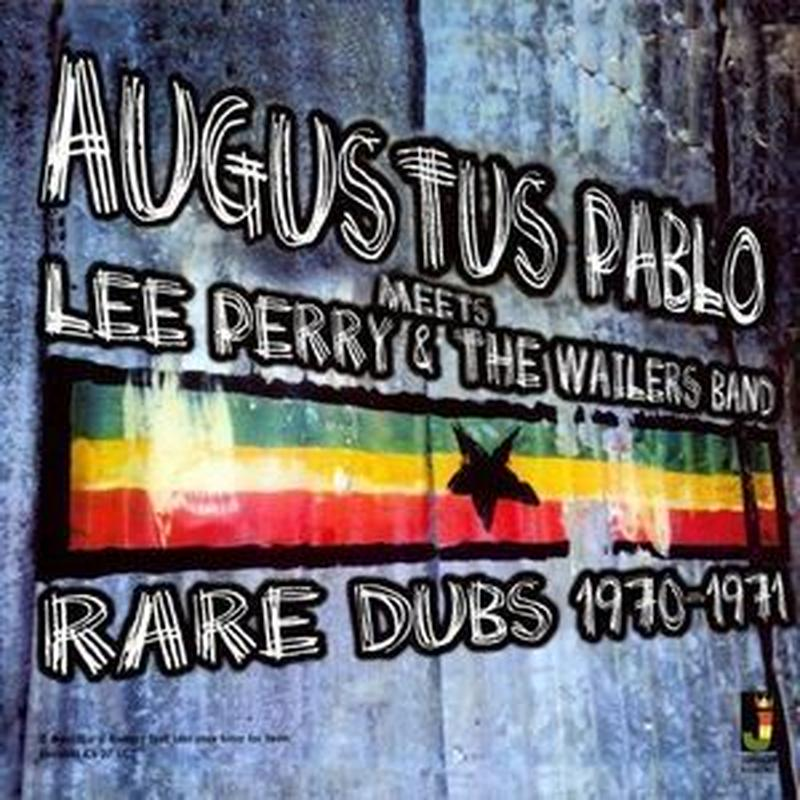 AUGUSTUS PABLO/  MEETS LEE PERRY & THE WAILERS BAND : RARE DUBS 1970-1971(LP)