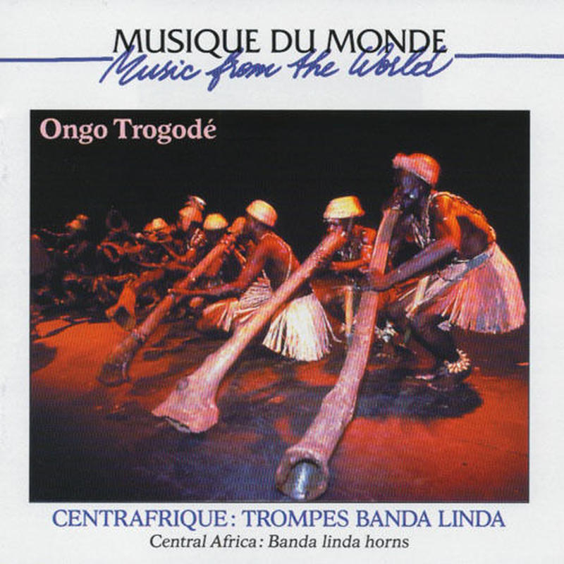 Ongo Trogodé / Central Africa: Trompes Banda Linda (CD)