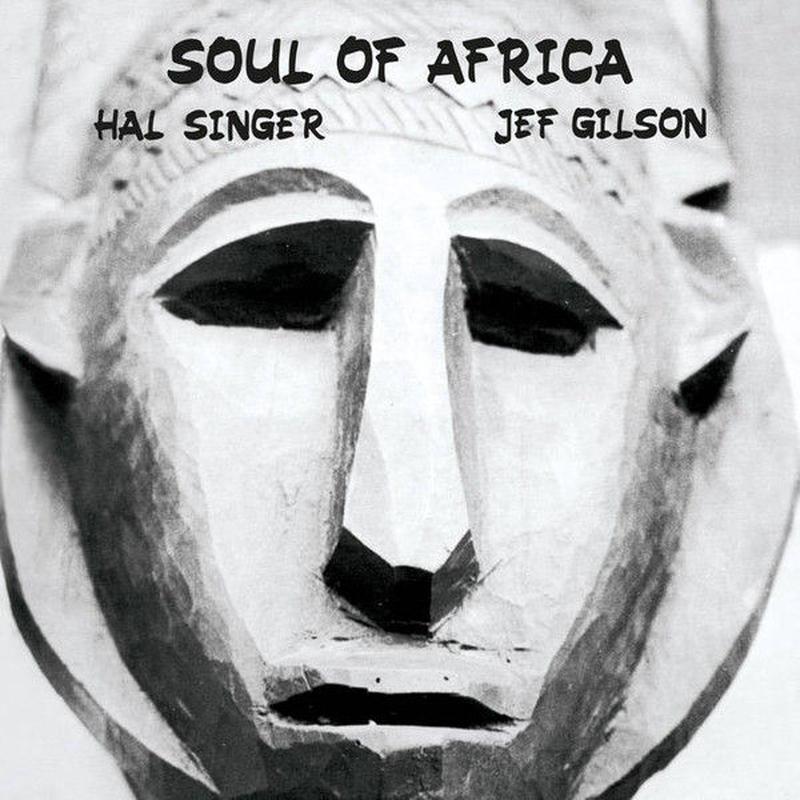 HAL SINGER & JEF GILSON / SOUL OF AFRICA (LP)