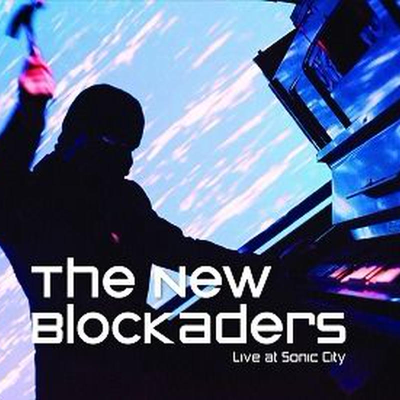 THE NEW BLOCKADERS / LIVE AT SONIC CITY (CD + DVD)