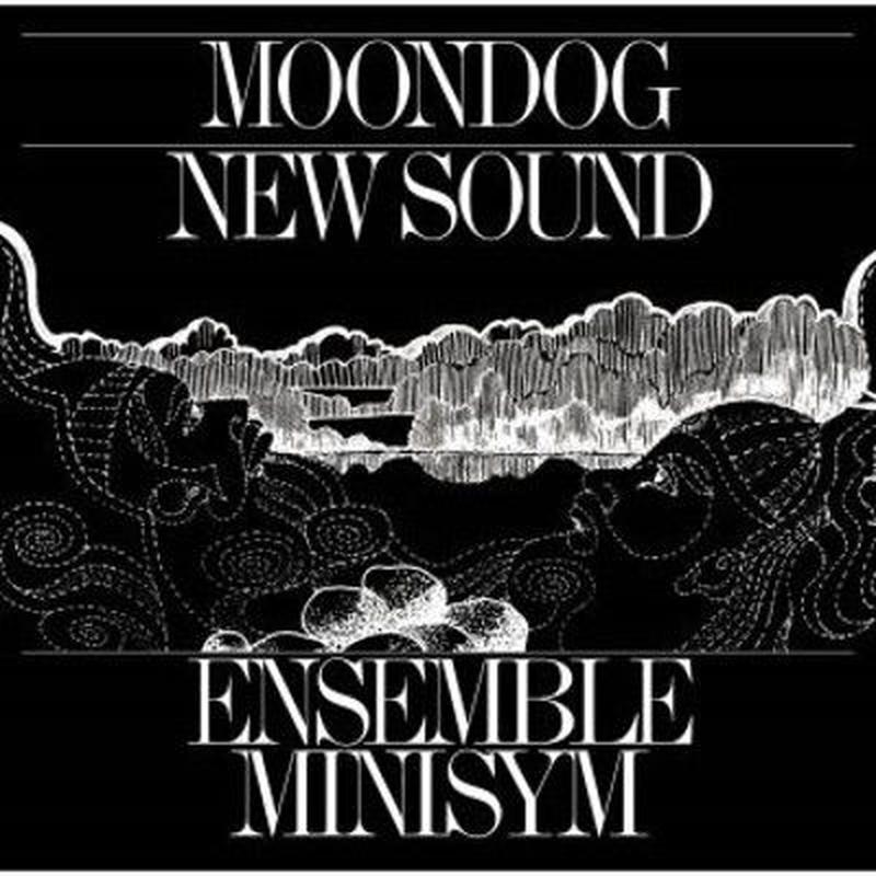 ENSEMBLE MINISYM / Moondog New Sound(CD)