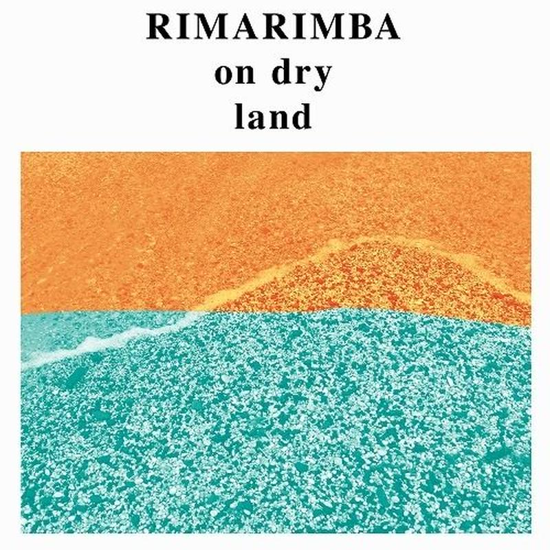 RIMARIMBA / ON DRY LAND (LP)