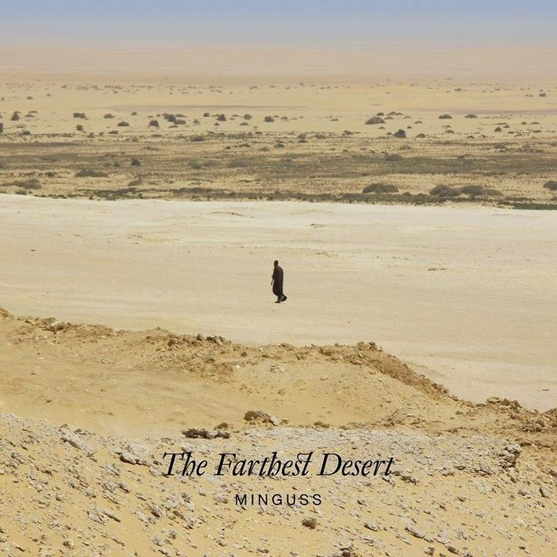 MINGUSS / THE FARTHEST DESERT (CD) 国内盤