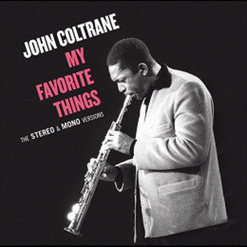 JOHN COLTRANE / My Favorite Things The Stereo & Mono Versions(2LP/180g/MONO & STEREO)