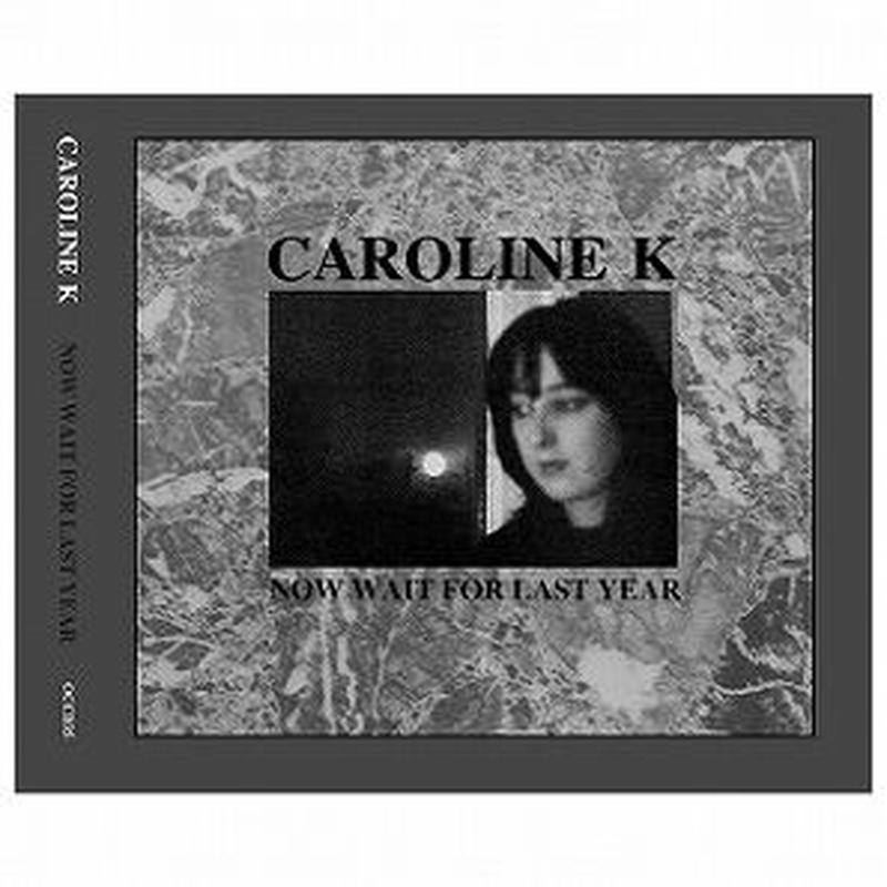CAROLINE K / NOW WAIT FOR LAST YEAR (CD)