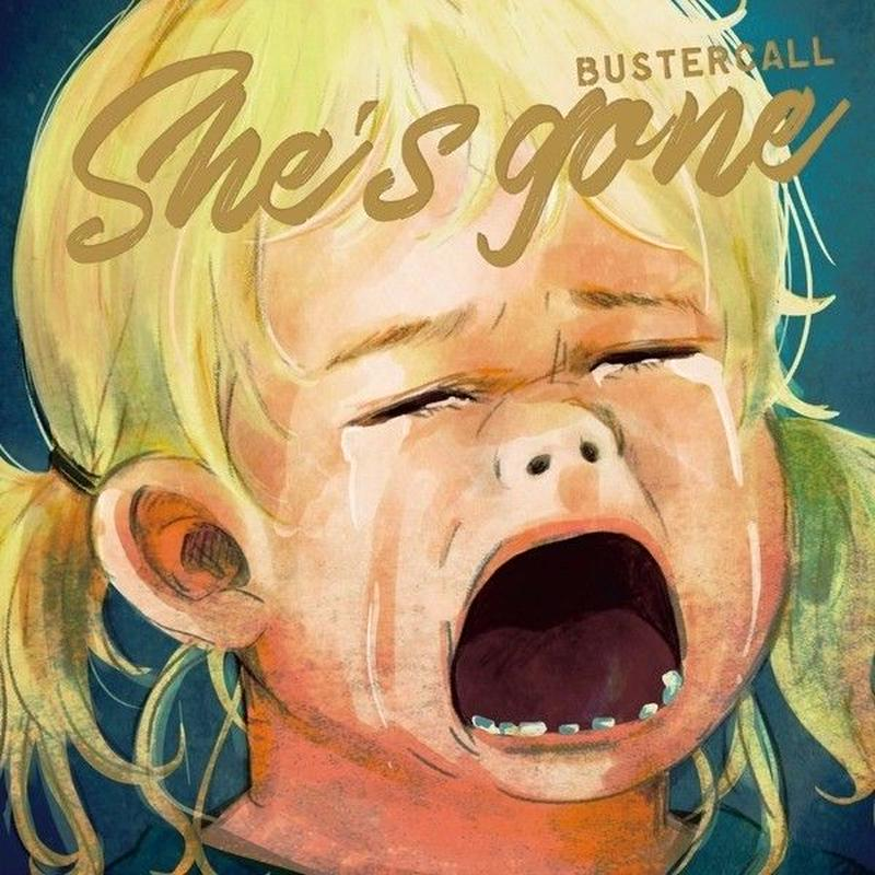 BUSTERCALL / She's gone