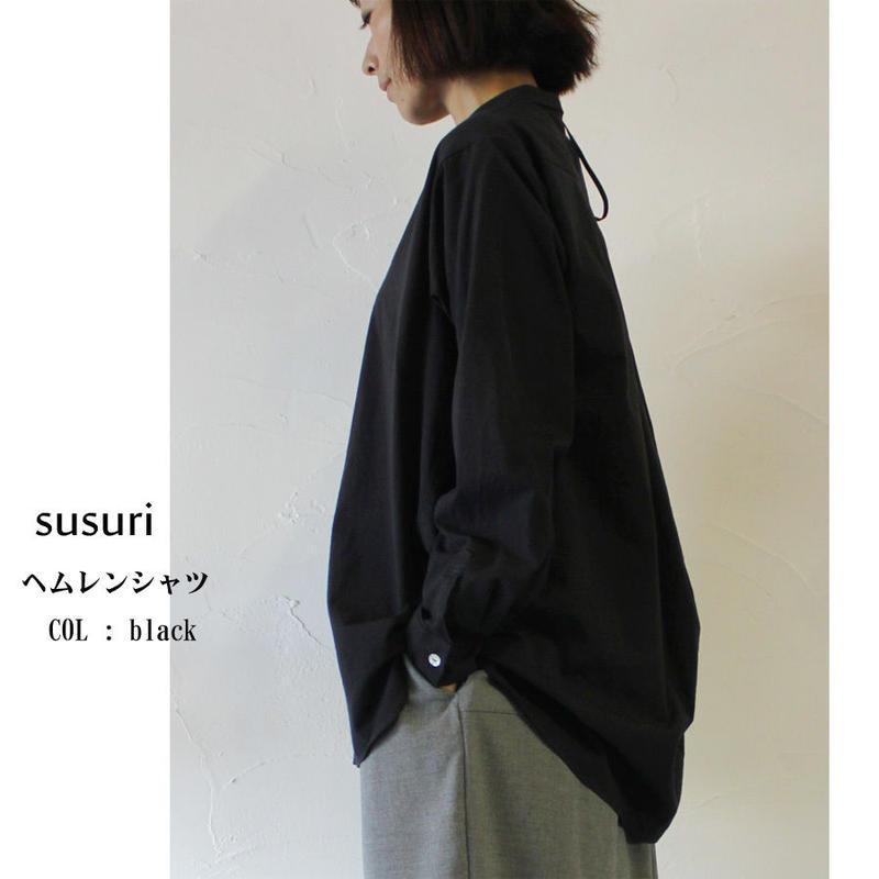 **再入荷** susuri ススリ ヘムレンシャツ ♯greenish black 【送料無料】