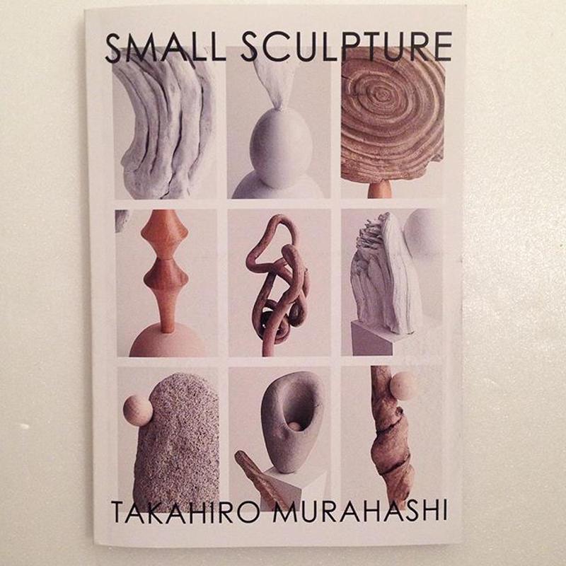 Takahiro Murahashi|SMALL SCULPTURE