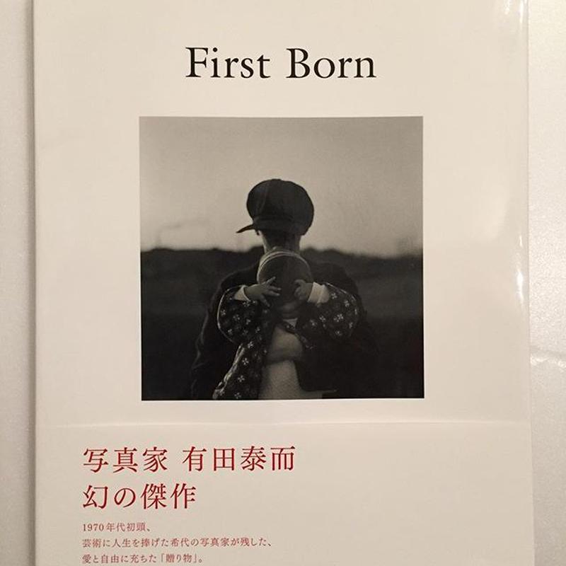 有田泰而|First Born
