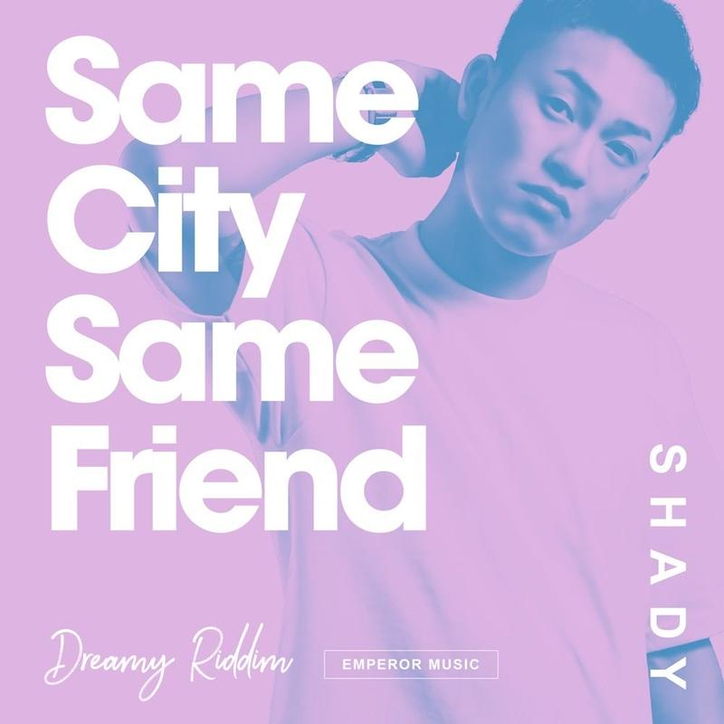 SHADY-[SAME CITY SAME FRIEND]