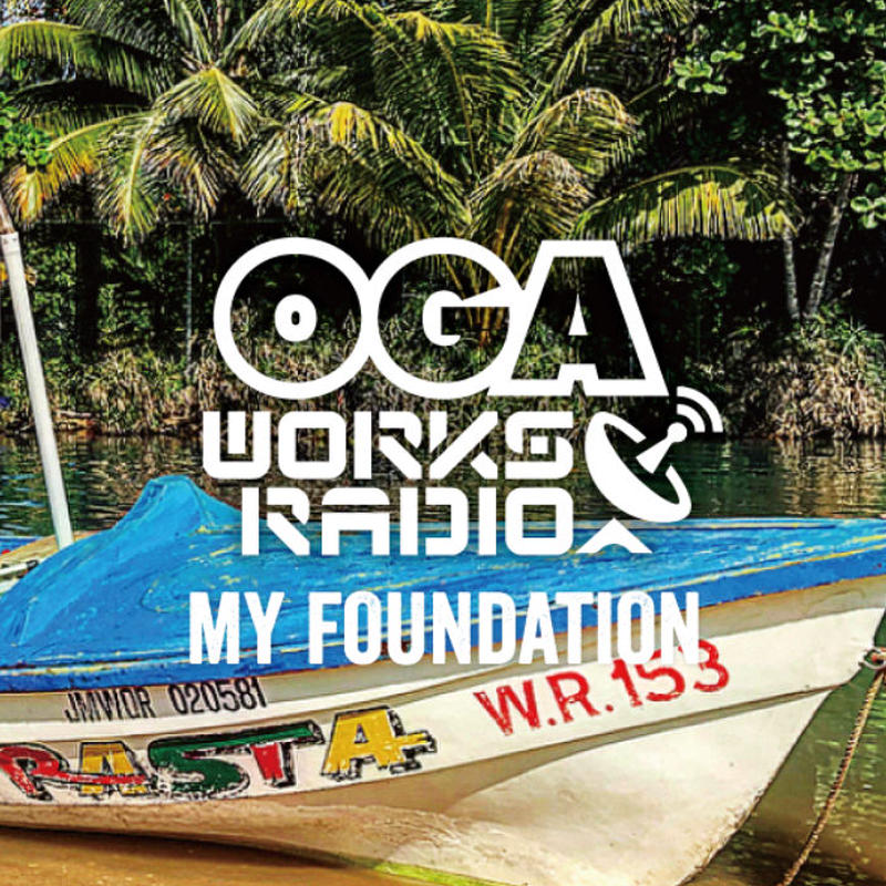 JAH WORKS-[OGA WORKS RADIO-My Foundation-]