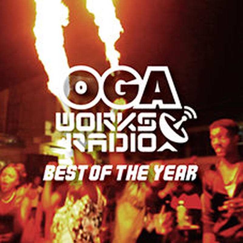 JAH WORKS-[OGA WORKS RADIO MIX VOL.10 -BEST OF THE YEAR]