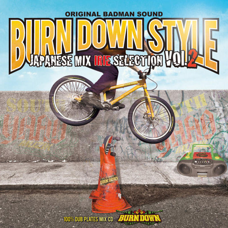 BURN DOWN -[BURN DOWN STYLE JAPANESE MIX -IRIE SELECTION vol.2-]