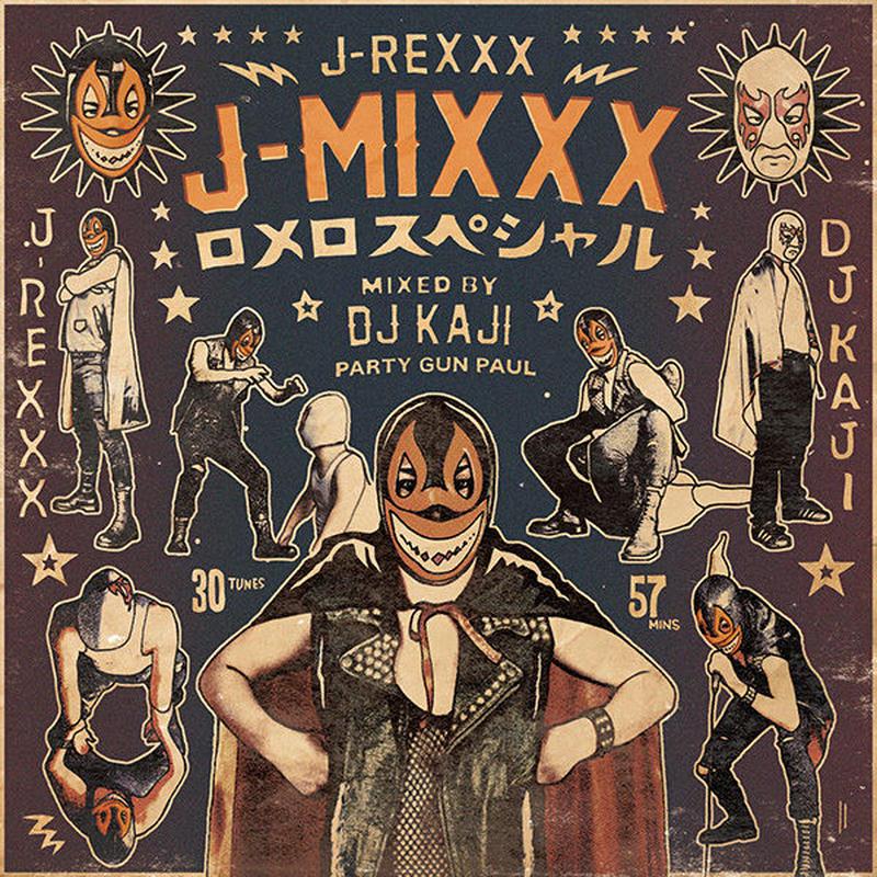J-REXXX-[J-MIXXX ロメロスペシャル] (Mixed by DJ KAJI From PARTY GUN PAUL)