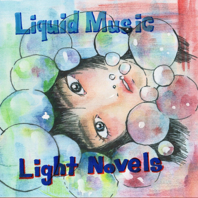 Liquid Music / Light Novels