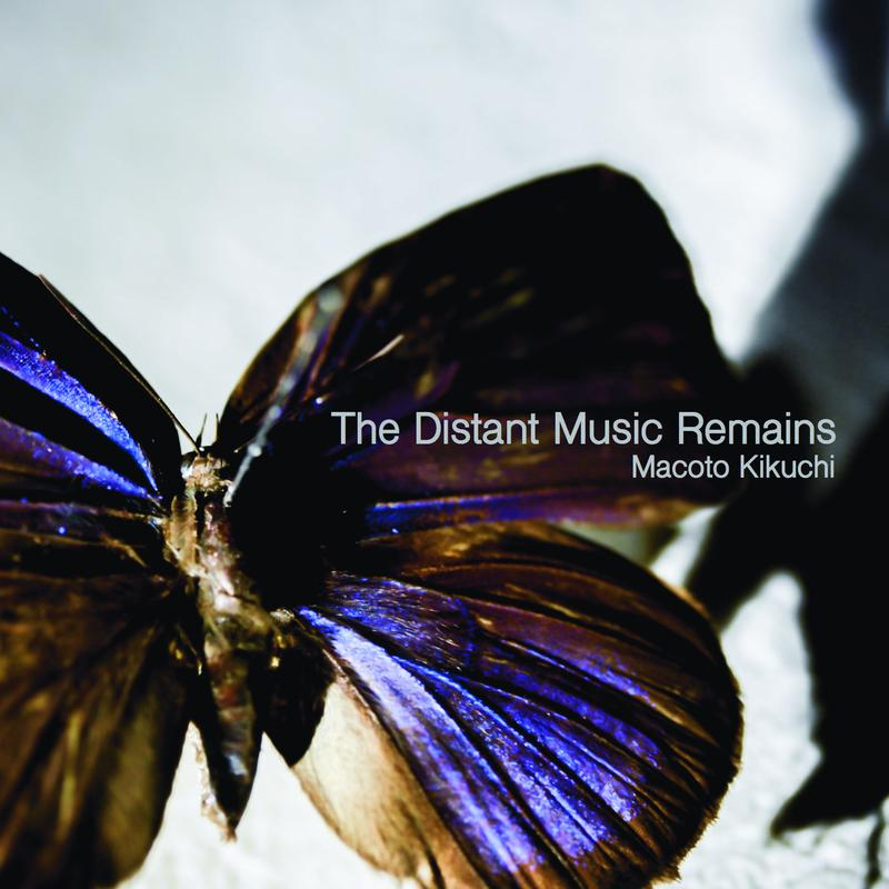 The Distant Music Remains / 菊池誠