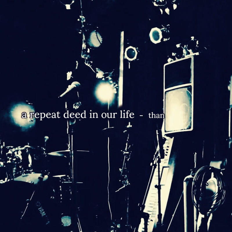 than ミニアルバム [a repeat deed in our life]