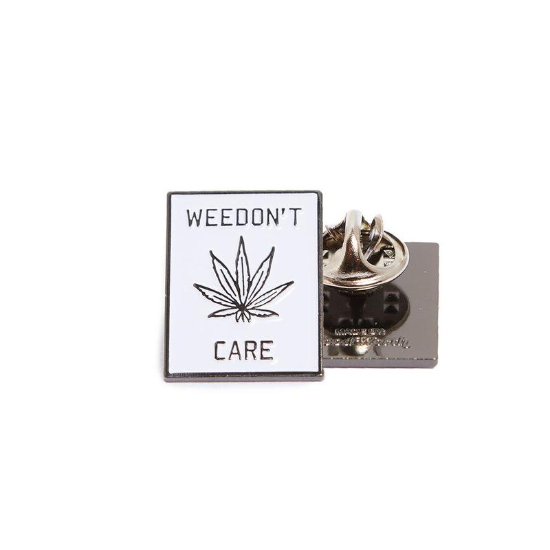 WEEDON'T CARE PIN
