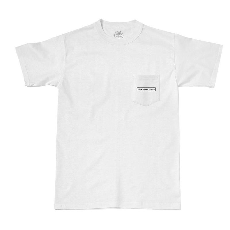 FUCK THESE PEOPLE POCKET TEE - WHITE
