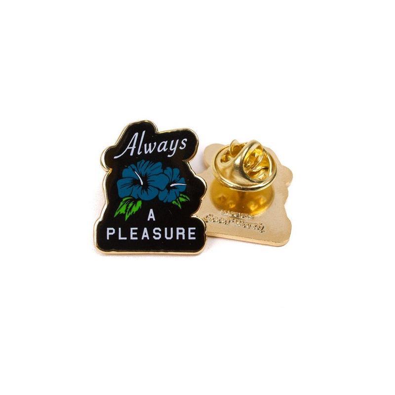 ALWAYS A PLEASURE PIN