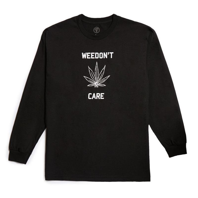 WEEDON'T CARE LONGSLEEVE - BLACK