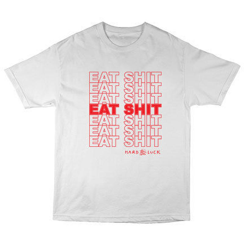 HARD LUCK  RECYCLE EAT SHIT TEE/WHT