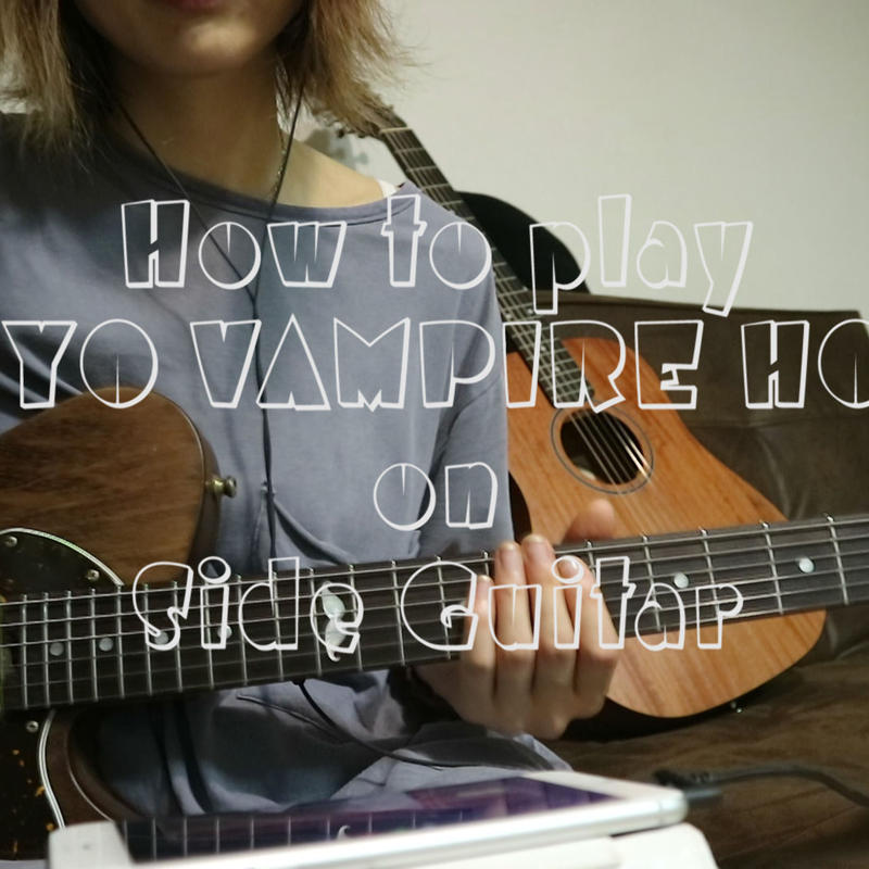 "How to play ""TOKYO VAMPIRE HOTEL"" on Side Guitar"