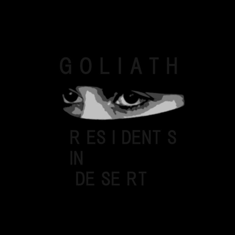 GOLIATH / RESIDENTS IN DESERT