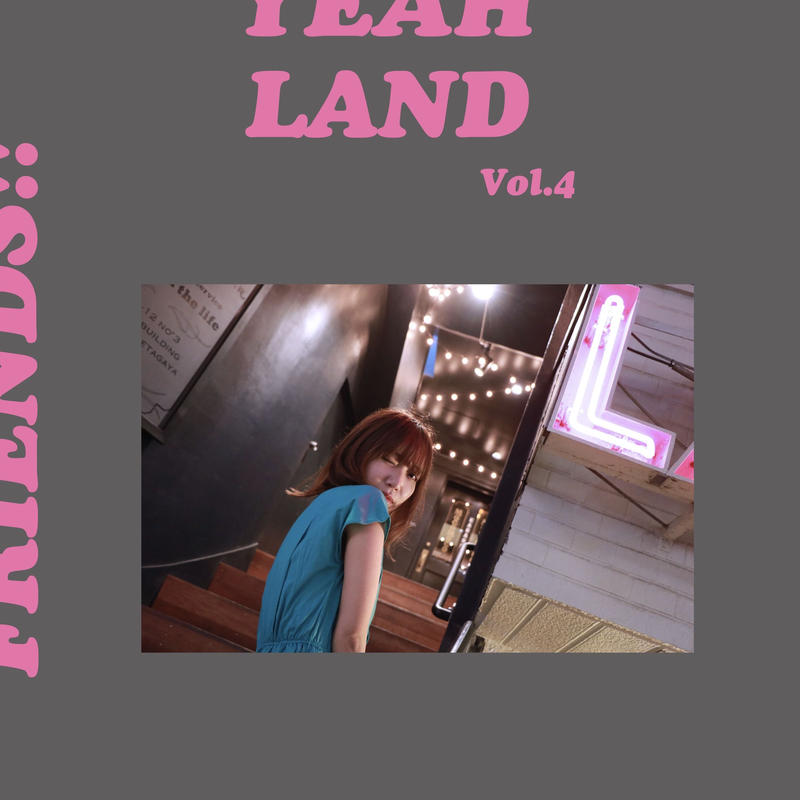 ZINE YEAH LAND vol.4〜FRIENDS〜