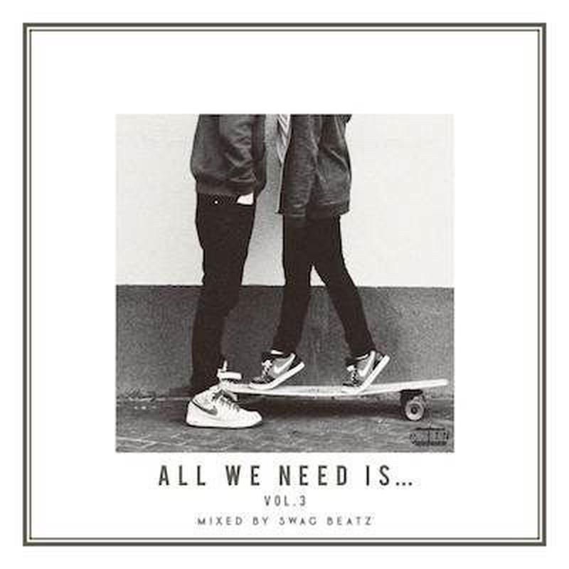 SWAG BEATZ / ALL WE NEED IS... VOL.3