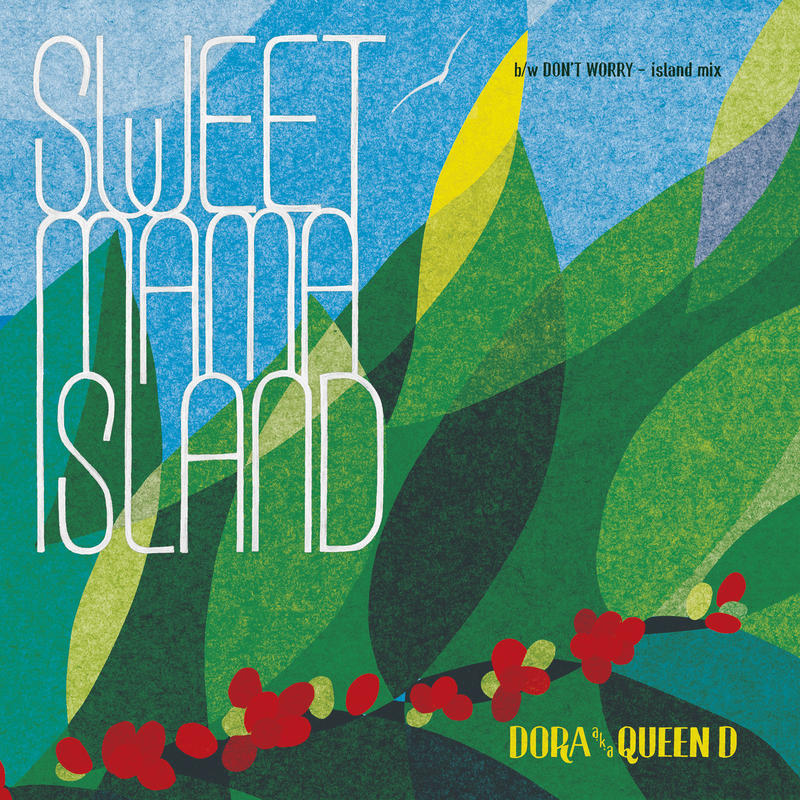 DORA a.k.a Queen D 「SWEET MAMA ISLAND (7インチレコード+CD)」