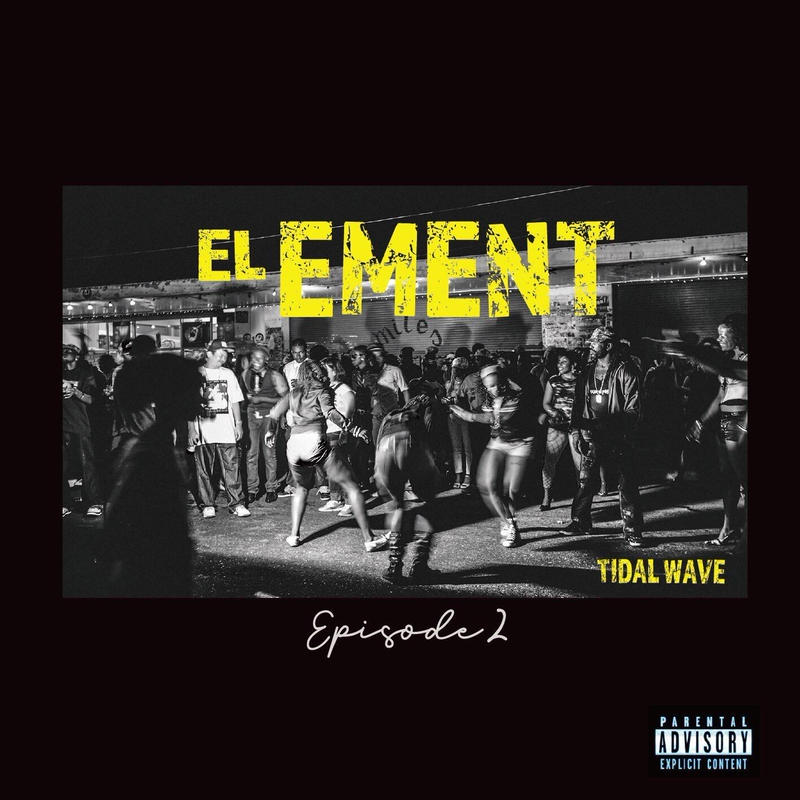 TIDAL WAVE 「EL EMENT episode 2」