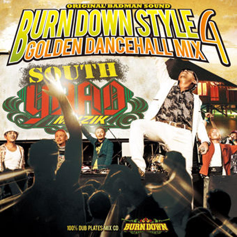 BURN DOWN「BURN DOWN STYLE -GOLDEN DANCEHALL MIX 4-」