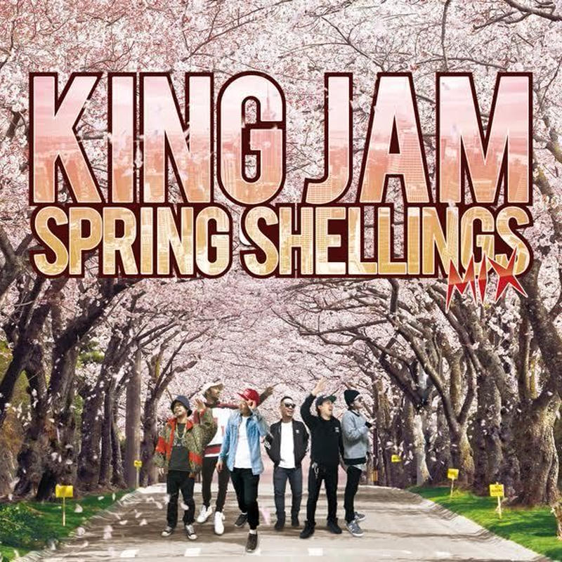 KING JAM 「SPRING SHELLINGS Mix」